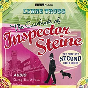 The Casebook of Inspector Steine (Dramatised) | [Lynne Truss]