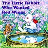 The Little Rabbit Who Wanted Red Wings: A Picture Puzzle Board Book (Picture Puzzle Board Books) (0843175672) by Bailey, Carolyn Sherwin