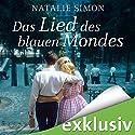 Das Lied des blauen Mondes Hörbuch von Natalie Simon Gesprochen von: Oliver Kube