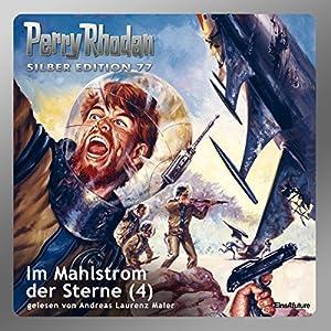 Im Mahlstrom der Sterne - Teil 4 (Perry Rhodan Silber Edition 77) Hörbuch