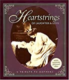 Heartstrings of Laughter & Love: A Tribute to Mothers (0849952786) by Countryman, Jack