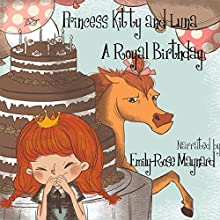 A Royal Birthday: Princess Kitty and Luna Book 1 (       UNABRIDGED) by J. L. Snooks Narrated by Emily-Rose Maynard