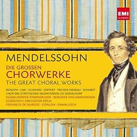 Mendelssohn: Die gro�en Chorwerke