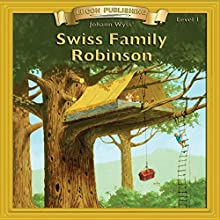 Swiss Family Robinson: Bring the Classics to Life Audiobook by Johann Wyss Narrated by  Iman