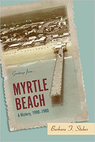 Myrtle Beach: A History, 1900-1980