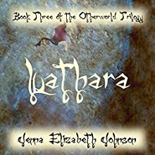 Luathara: Otherworld Trilogy, Book Three (       UNABRIDGED) by Jenna Elizabeth Johnson Narrated by Christine Papania