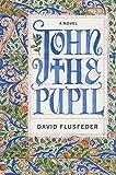 John the Pupil: A Novel