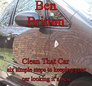 Clean That Car (Car Cleaning Made Simple Book 1)