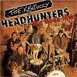 echange, troc The Kentucky Headhunters - Big Boss Man