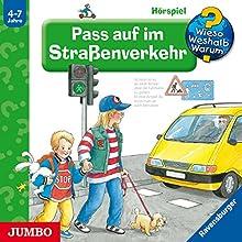 Pass auf im Straßenverkehr (Wieso? Weshalb? Warum?) (       ungekürzt) von Angela Weinhold Gesprochen von: div.