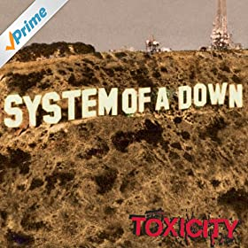 Toxicity (Album Version)