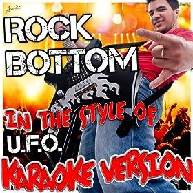 Rock Bottom (In the Style of U.F.O.) [Karaoke Version]