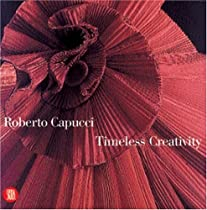 Free Roberto Capucci: Timeless Creativity Ebooks & PDF Download