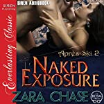 Naked Exposure: Apres-Ski, Book 2 | Zara Chase