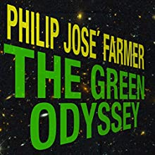 The Green Odyssey Audiobook by Philip Jose Farmer Narrated by Harry Shaw