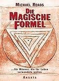 Die magische Formel - Michael J. Roads