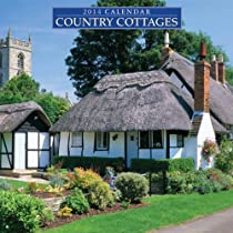 2014 Calendar: Country Cottages: 12-Month Calendar Featuring Delightful Photographs Of Cottages Around The Country