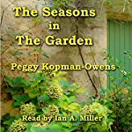 The Seasons in the Garden: Seven Paris Mysteries, Volume 2 | Peggy Kopman-Owens
