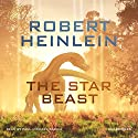 The Star Beast: Heinlein's Juveniles, Book 8 Audiobook by Robert A. Heinlein Narrated by Paul Michael Garcia