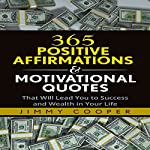365 Positive Affirmations & Motivational Quotes That Will Lead You to Success and Wealth in Your Life | Jimmy Cooper