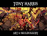 img - for Tony Harris: Art and Skulduggery HC book / textbook / text book