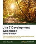 Jira 7 Development Cookbook - Third E...