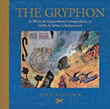 The Gryphon: In Which the Extraordinary Correspondence of Griffin & Sabine Is Rediscovered (0811831620) by Bantock, Nick