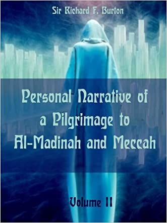 Personal Narrative of a Pilgrimage to Al-Madinah and Meccah : Volume II (Illustrated)