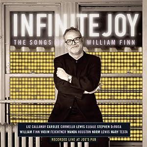 Infinity Joy - Songs of William Finn - Original Cast