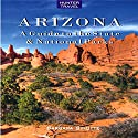 Arizona: A Guide to the State & National Parks Audiobook by Barbara Sinotte Narrated by Michael Pauley