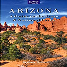Arizona: A Guide to the State & National Parks (       UNABRIDGED) by Barbara Sinotte Narrated by Michael Pauley
