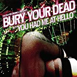 You Had Me at Hello Bury Your Dead