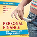 The Complete Guide to Personal Finance for Teenagers and College Students Revised 2nd Edition   Tamsen Butler
