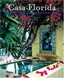 img - for Casa Florida: Spanish-Style Houses from Winter Park to Coral Gables book / textbook / text book