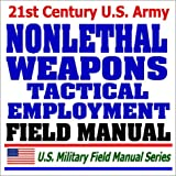 echange, troc Department of Defense - 21st Century U.S. Army Tactical Employment of Nonlethal Weapons (FM 90-40): Multiservice Army, Marine Corps, Navy, and Air Forc