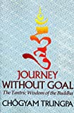JOURNEY WITHOUT GOAL (Dharma Ocean Series) (0394741943) by Trungpa, Chogyam