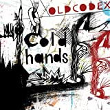 OLDCODEX「Cold hands」