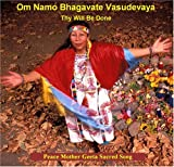 Peace Mother Geeta Sacred Song & The Global Peace Musicians - Om Namo Bhagavate Vasudevaya - Thy Will Be Done