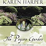 The Poyson Garden (       UNABRIDGED) by Karen Harper Narrated by Katherine Kellgren