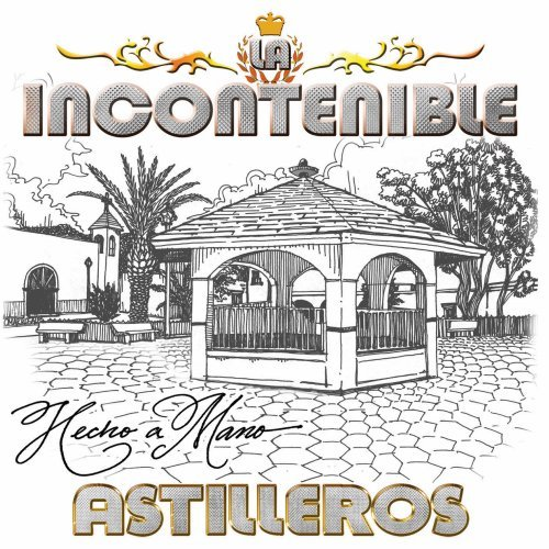 Descargar Banda Astilleros - Hecho A Mano CD Album 2009