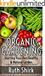 Organic Gardening: Starting Your Own...