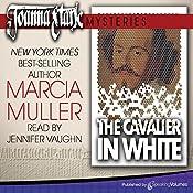 The Cavalier in White: Joanna Stark Mysteries, Book 1   Marcia Muller