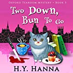 Two Down, Bun to Go: Oxford Tearoom Mysteries, Book 3 | H.Y. Hanna
