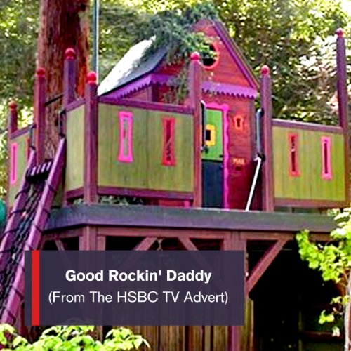 good-rockin-daddy-from-the-hsbc-ambitious-treehouse-plans-tv-advert-single