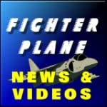 FIGHTER PLANE NEWS & VIDEOS