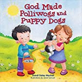 God Made Polliwogs and Puppy Dogs