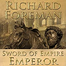 Sword of Empire: Emperor Audiobook by Richard Foreman Narrated by Sam Devereaux