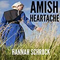 Amish Heartache (Amish Romance) Audiobook by Hannah Schrock Narrated by Nancy Isaacs