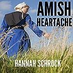 Amish Heartache (Amish Romance) | Hannah Schrock