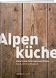 Alpenküche - Alpine Hotels und ihre regionalen Küchen